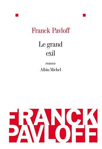 9782226193940: Grand Exil (Le) (Romans, Nouvelles, Recits (Domaine Francais)) (French Edition)