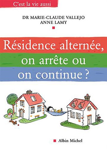 9782226195074: Residence Alternee, on Arrete Ou on Continue ? (Collections Psychologie) (English and French Edition)