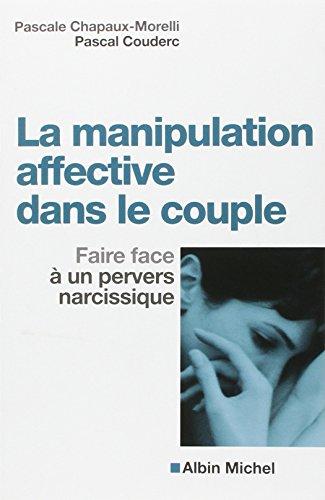 La manipulation affective dans le couple: Chapaux-Morelli, Pascale