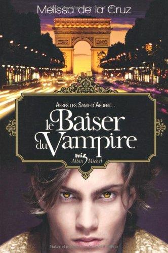 9782226195418: Le Baiser Du Vampire T04 (Blue Blood Novels) (French Edition)