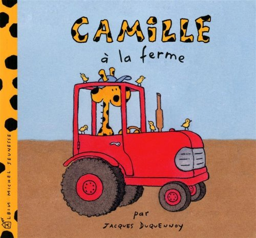 Camille a la Ferme (French Edition) (2226195467) by Jacques Duquennoy