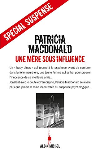 Mere Sous Influence (Une) (Collections Litterature) (French Edition) (2226195688) by MacDonald, Patricia