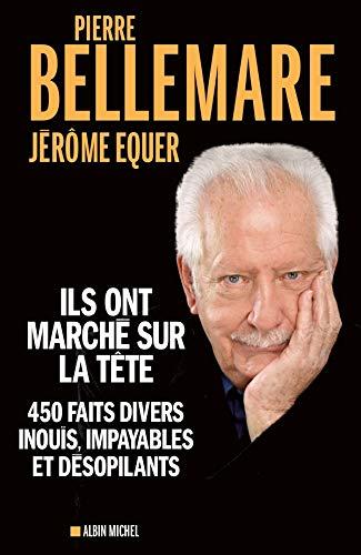 Ils Ont Marche Sur La Tete (Collections Actualite - Essais - Documents): Bellemare, Pierre: