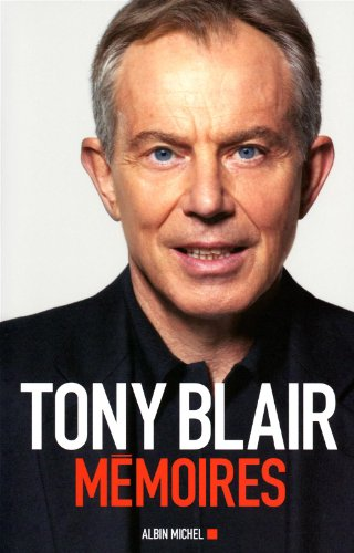 Mémoires (Memoires - Temoignages - Biographies) (French Edition) (9782226206251) by Prime Minister Tony Blair