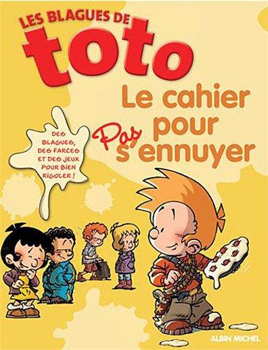9782226206497: Les Blagues de Toto - Le Cahier Pour Pas S'Ennuyer (French Edition)