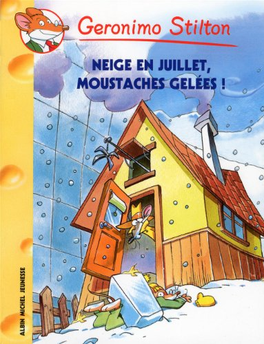 Neige En Juillet, Moustaches Gelees ! N51 (French Edition) (2226207120) by Stilton, Geronimo