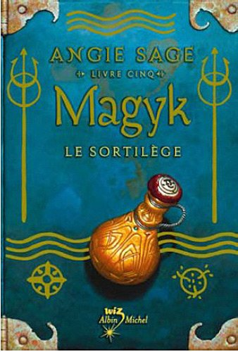 Magyk Livre Cinq - Le Sortilege (Septimus Heap (Quality)) (French Edition) (2226207139) by Angie Sage