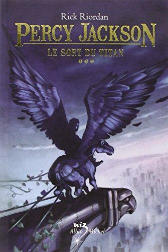 Le Sort du titan: Percy Jackson - tome 3 (A.M.ROMANS ADOS) - Riordan, Rick