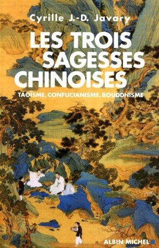 9782226207548: Les trois sagesses chinoises - Taoïsme, confucianisme, bouddhisme