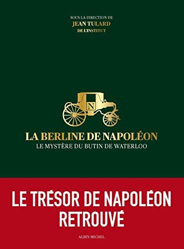 La berline de Napoléon : Le mystère du butin de Waterloo: TULARD Jean ) [ sous la ...