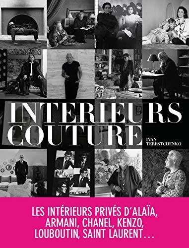 9782226208255: Intérieurs couture-les intérieurs privés d'Alai, Armani, Chanel, Louboutin, Saint Laurent...