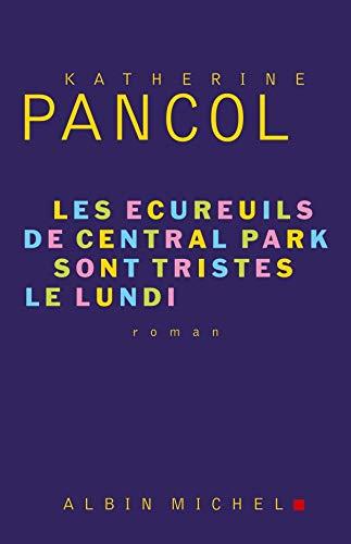9782226208316: Ecureuils de Central Park Sont Tristes Le Lundi (Les) (Romans, Nouvelles, Recits (Domaine Francais)) (French Edition)
