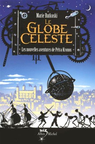 9782226208712: Le Globe Celeste T2-Les Nouvelles Aventures de Petra Kronos (Kronos Chronicles) (French Edition)