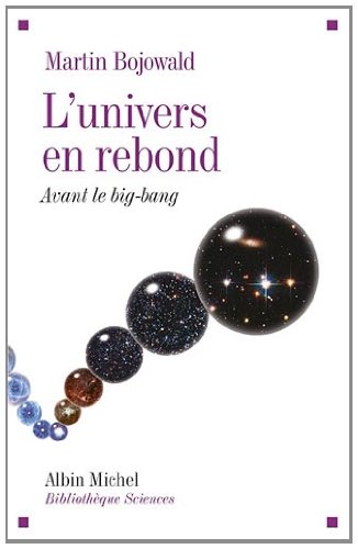 9782226208804: L'univers en rebond : Avant le big bang