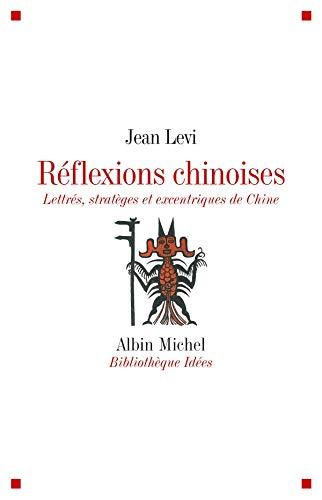 9782226208873: R�flexions chinoises : Lettr�s, strat�ges et excentriques de Chine