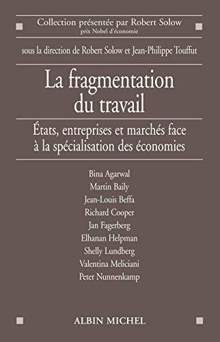 La fragmentation du travail - États, entreprises et marchés face à.: Solow, ...