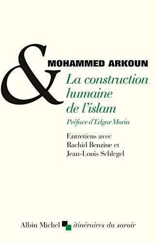 9782226209009: La construction humaine de l'Islam (French Edition)