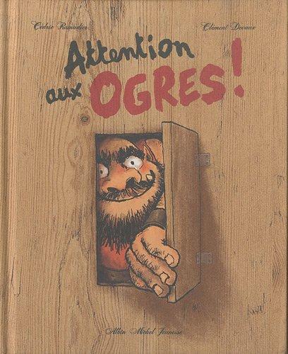 Attention aux ogres !: Ramadier, C�dric