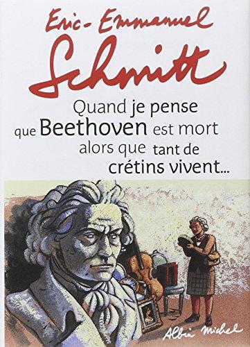 9782226215208: Quand Je Pense Que Beethoven Est Mort Alors Que Tant de Cretins Vivent... Suivi de Kiki Van Beethoven (Romans, Nouvelles, Recits (Domaine Francais)) (French Edition)
