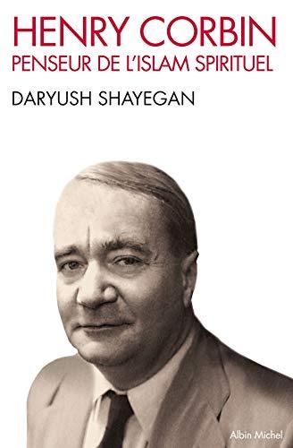 Henry Corbin - Penseur de l'islam spirituel: Shayegan, Daryush