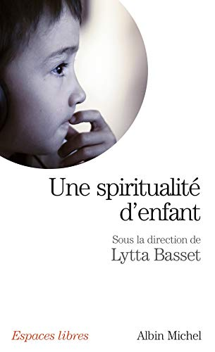 Une spiritualité d'enfant - N° 226: Basset, Lytta