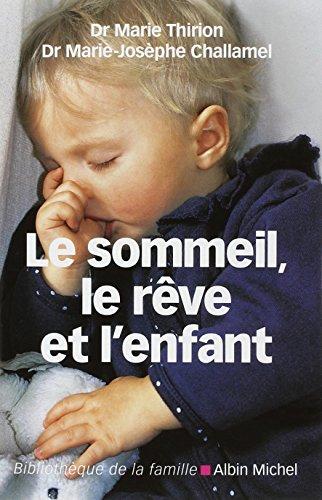 Sommeil, Le Reve Et L'Enfant (Le) (Collections Pratique) (French Edition): Dr Thirion