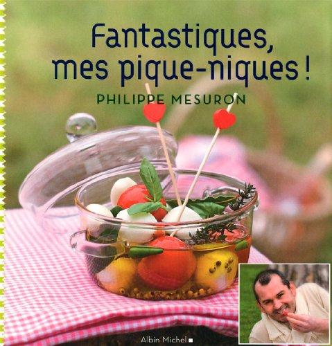 9782226217851: Fantastiques, Mes Pique-Niques ! (Cuisine - Gastronomie - Vin) (English and French Edition)