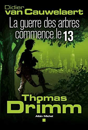 9782226218308: Thomas Drimm, Tome 2 : La guerre des arbres commence le 13