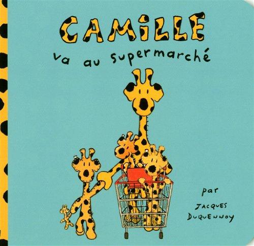 Camille va au supermarché: Duquennoy, Jacques