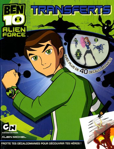 9782226219695: Ben 10 Alien Force : Transferts : Avec plus de 40 décalcomanies !