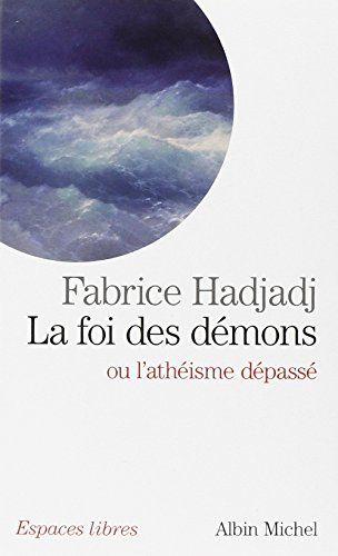 9782226220561: La foi des démons ou l'athéisme dépassé
