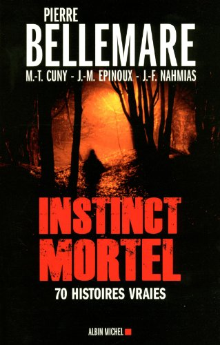 9782226220905: Instinct Mortel (Collections Actualite - Essais - Documents) (English and French Edition)