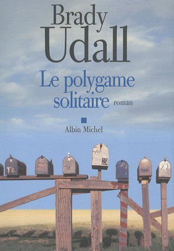 Polygame Solitaire (Le) (Collections Litterature) (French Edition) (222622128X) by Brady Udall
