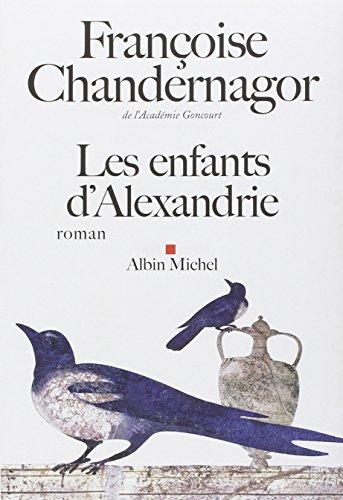 LES ENFANTS D'ALEXANDRIE: CHANDERNAGOR
