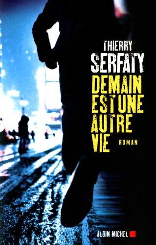 Demain est une autre vie: Serfaty, Thierry
