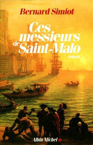 Ces messieurs de Saint-Malo: Simiot, Bernard