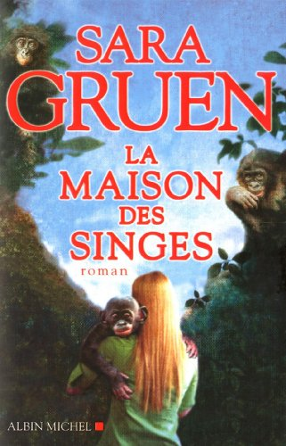 La Maison des singes (A.M. ROM.ETRAN) (French Edition) (9782226229687) by Gruen, Sara