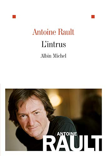 L'intrus (French Edition): Antoine Rault