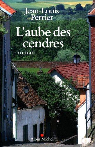 L'aube des cendres: Perrier, Jean - Louis