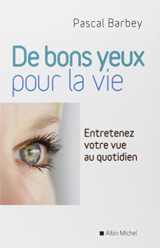 9782226230799: De bons yeux pour la vie : Entretenez votre vue au quotidien