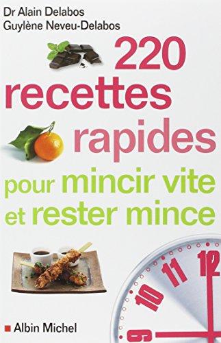 9782226230812: 220 recettes rapides pour mincir vite et rester mince (French Edition)