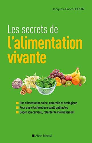 9782226230850: Les Secrets de l'alimentation vivante (A.M. SANTE)