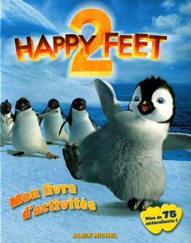 happy feet 2 ; mon livre d'activit?s: Albin Michel