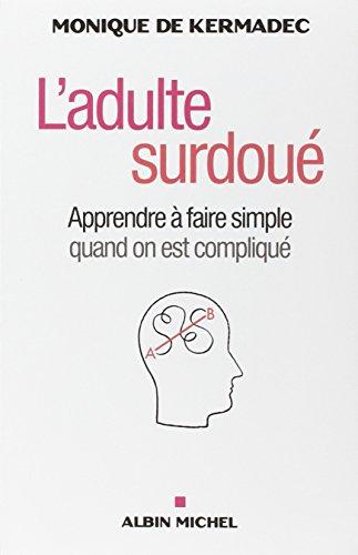 9782226238542: L'adulte surdoué (French Edition)
