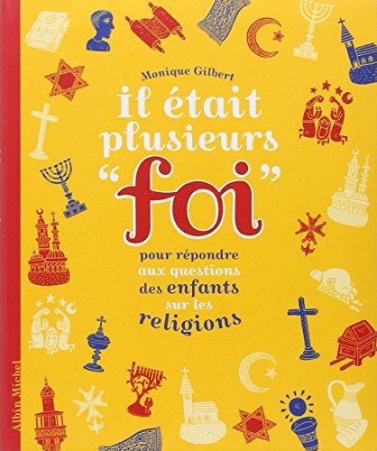 9782226239815: Il �tait plusieurs foi - Pour r�pondre aux questions des enfants sur les religions