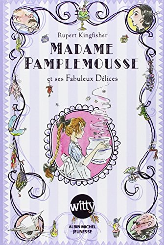 9782226239822: Madame Pamplemousse, Tome 1 : Madame Pamplemousse et ses Fabuleux Délices (Witty)
