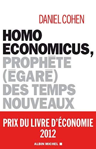 Homo economicus, prophà te (à garà ) des temps nouveaux: Cohen, Daniel