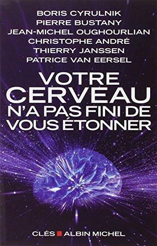 9782226240743: Votre cerveau n'a pas fini de vous étonner: Entretiens avec Patrice Van Eersel (A.M. CLES)