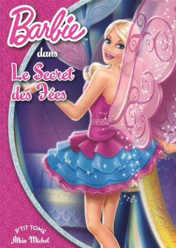 Barbie et le secret des f?es: Albin Michel