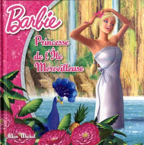 9782226240989: Barbie princesse de l'Ile merveilleuse